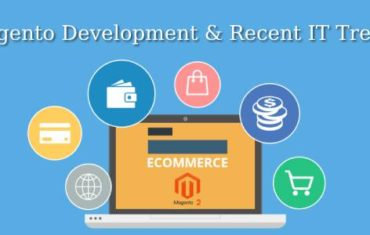 Magento Development Recent IT Trends