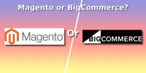 Why do merchants prefer Magento over BigCommerce?