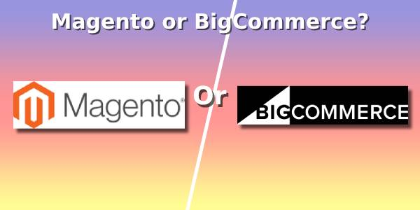 Why do merchants prefer Magento over BigCommerce?