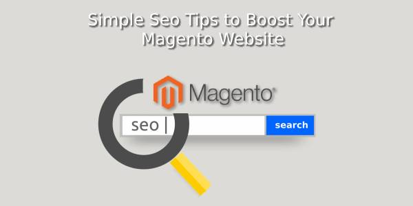 Simple Seo Tips to Boost Your Magento Website