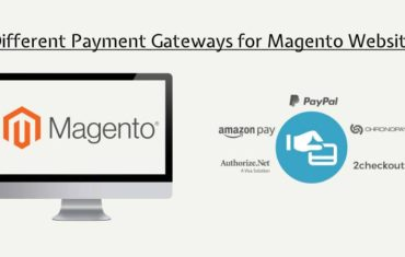 Different Payment Gateways for Magento You Should Consider