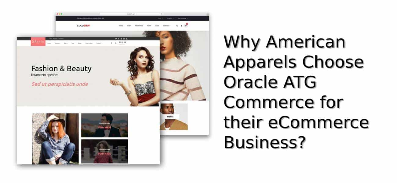 Why American apparel choosing Oracle ATG Commerce for their eCommerce needs?